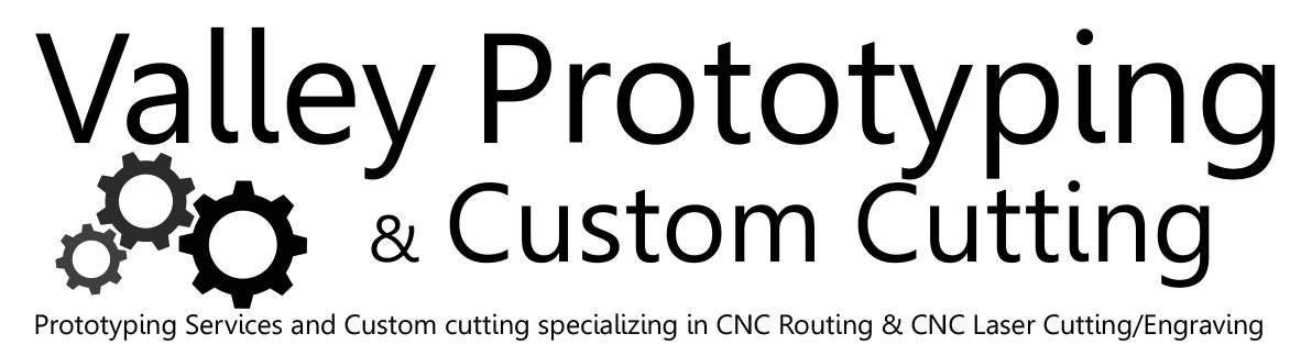 Remember this name: Valley Prototyping & Custom Cutting
