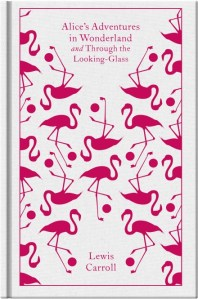 Alice's Adventures in Wonderland and Through the Looking Glass - Penguin Clothbound Classics