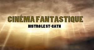 Cinéma Fantastique Bistro Le Ste-Cath