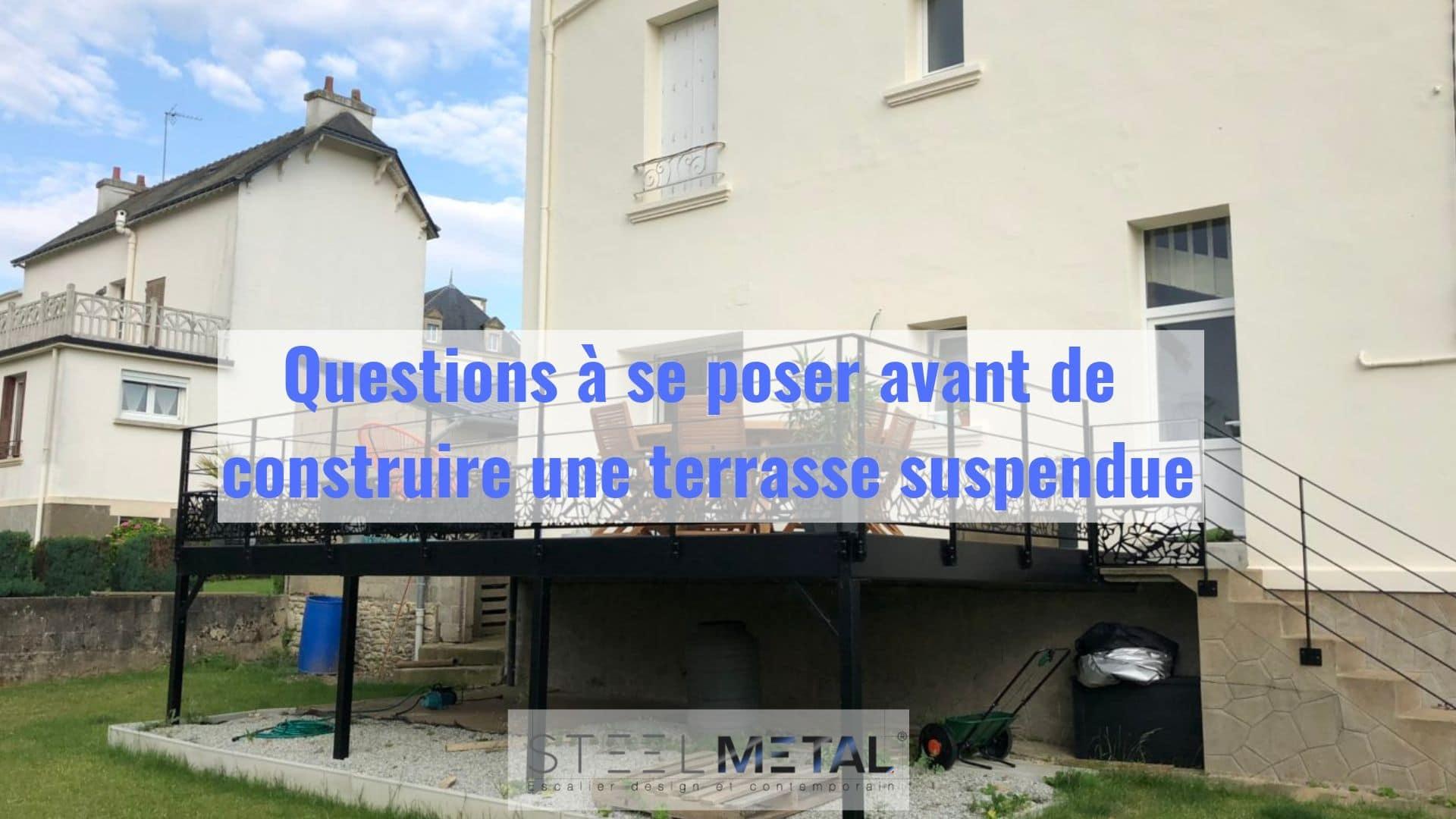 Les Questions A Se Poser Avant De Construire Une Terrasse Suspendue Steelmetal