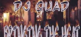 DJ Quad – Bringing The Heat – Album Review – By: Gato of Brownpride.com