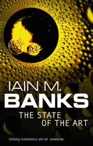 The State of Art by Iain M. Banks