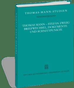 Thomas Mann - Stefan Zweig. Briefwechsel, Dokumente und Schnittpunkte  Hrsg. von Katrin Bedenig und Franz Zeder