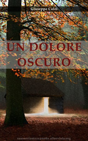 http://www.amazon.it/Un-dolore-oscuro-giuseppe-calzi/dp/1519350805