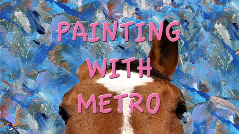 Painting with Metro