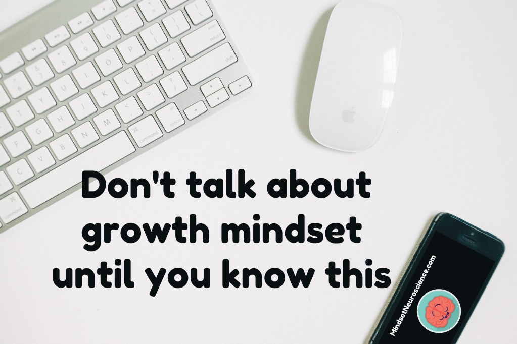Don't talk about growth mindset until you know about this