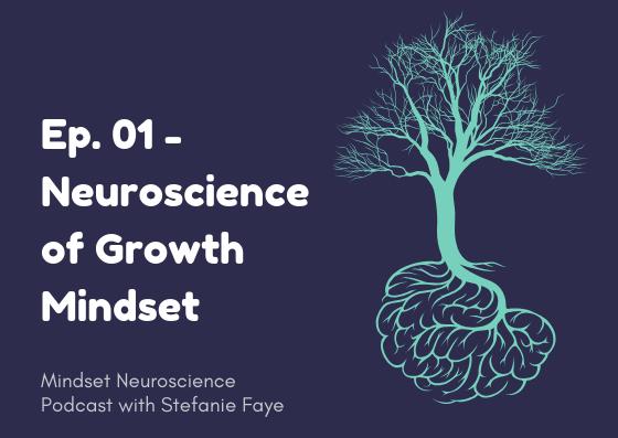Growth Mindset Neuroscience Podcast Ep 1
