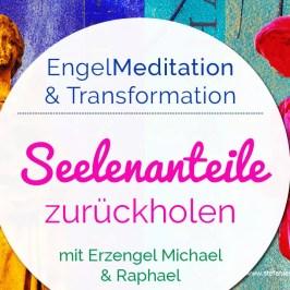 EngelMeditation Seelenanteile zurückholen Stefanie Marquetant