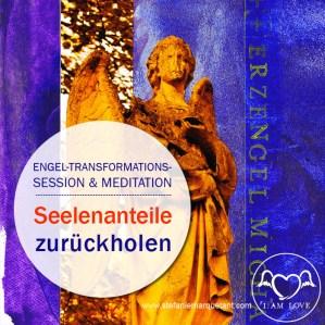 Engel-Transformations-Session Seelenanteile zurückholen von Stefanie Marquetant