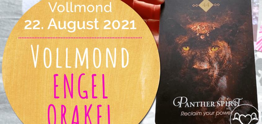 VollmondEngelOrakel 22. August 2021: Zeige dich, Power, lichtvoller Pfad, Star-Family, Fülle, Loslassen