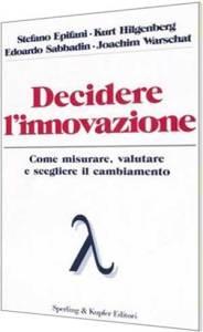 Decidere l'innovazione - Libro di Stefano Epifani