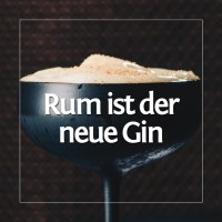 Rum ist der neue Gin - haben sie gesagt.