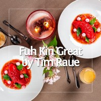 Fuh Kin Great by Tim Raue