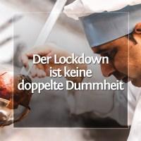 Der Lockdown ist keine doppelte Dummheit