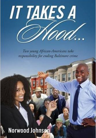 It Takes a Hood: Two Young African Americans Take Responsibility for Ending Baltimore Crime (Credit: Amazon)