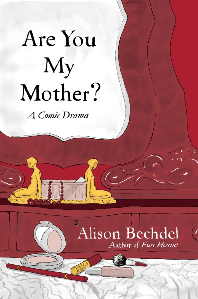 Are You My Mother by Alison Bechdel