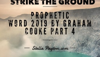 Prophetic Word 2019 Part 2 by Graham Cooke - Stella Payton Com