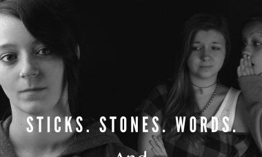 Sticks Stones Words