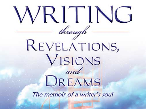 Writing through Revelations, Visions, and Dreams