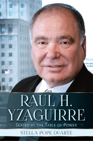 RAUL H. YZAGUIRRE: SEATED AT THE TABLE OF POWER