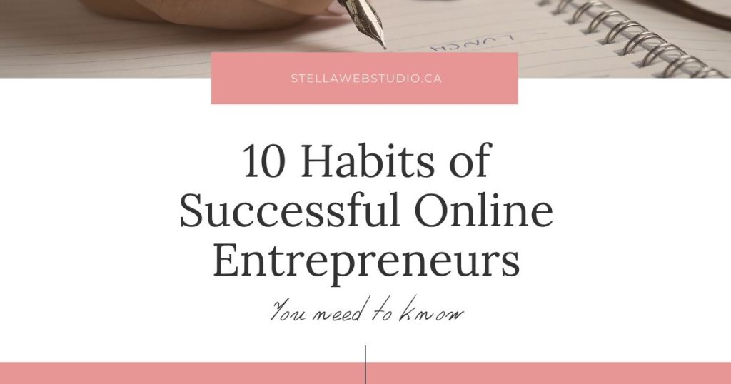 Habits of Successful Online Entrepreneurs Stella Web Design Candiac