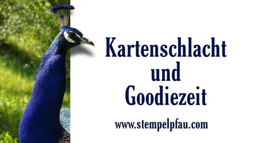 Kartenschlacht und Goodiezeit, Stampin' Up!, Stempelpfau, Karten