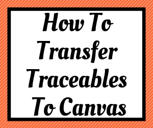 Link to how to transfer traceables to canvases