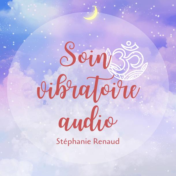 soin vibratoire audio