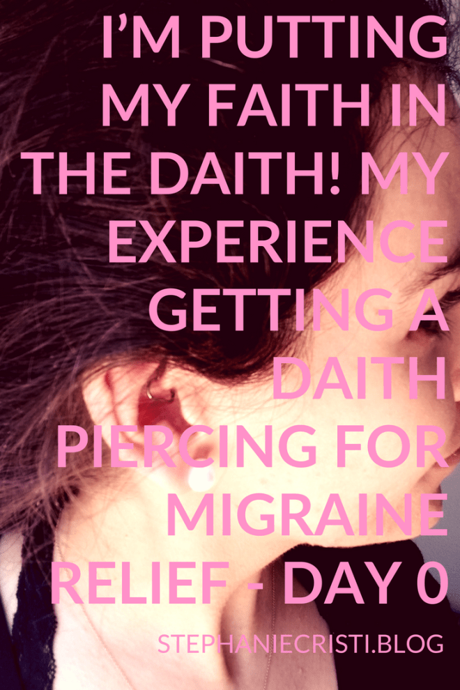 Stephanie Cristi writes Part 1 of a series of blog posts about her experience getting a daith piercing for migraine relief.