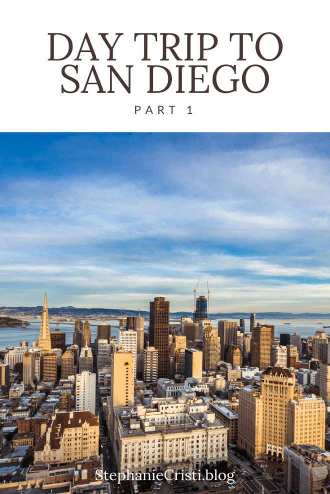 StephanieCristi shares her first day trip to San Diego of four parts in the series. If you're planning a trip to SD, be sure to check out these sights! #SanDiego #SoCaltravel #SoCal