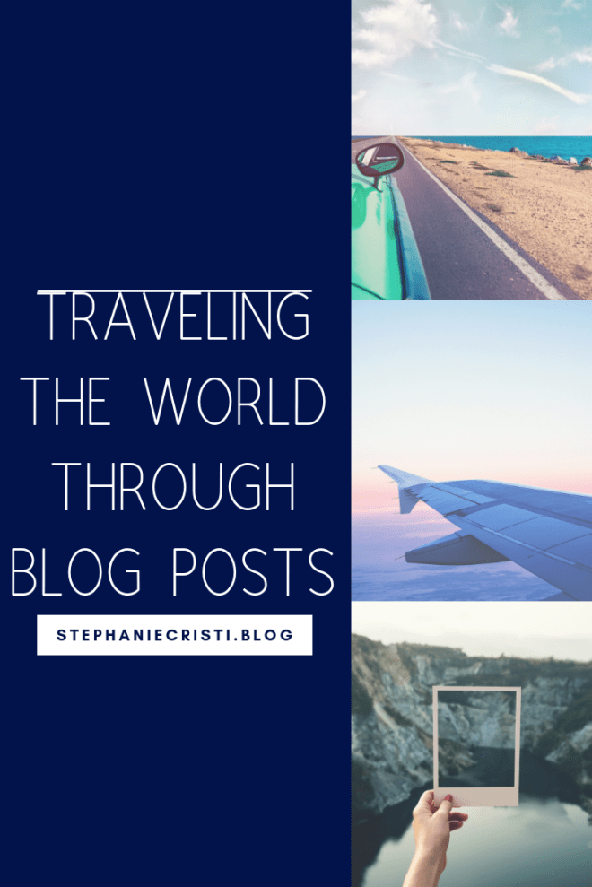 Traveling the World Through Blog Posts on StephanieCristi
