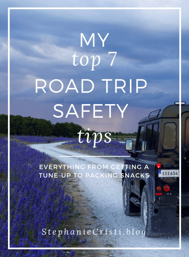 If you\'re going on a road trip, be sure to pack some essentials for a smooth trip! StephanieCristi provides her top 7 tips for road trip safety. #roadtrip #carsafety #roadtripsafety #travel #travelblogger