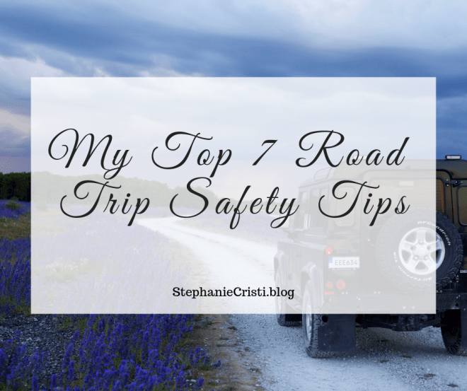 If you're going on a road trip, be sure to pack some essentials for a smooth trip! StephanieCristi provides her top 7 tips for road trip safety.