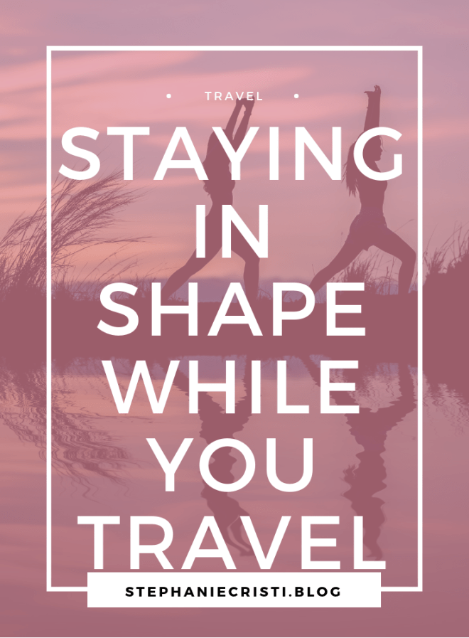 Staying in shape while you travel can feel nearly impossible!