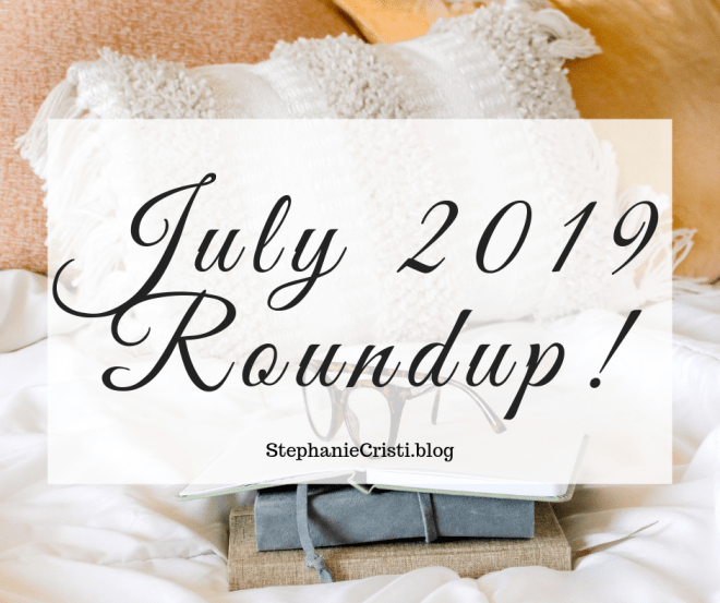 StephanieCristi has so much news to share with you in this July 2019 Roundup! Everything from #selfcare, #ebooks, #blogs, and #contentmanagement so click through now to check it all out AND grab some #freebies along the way!