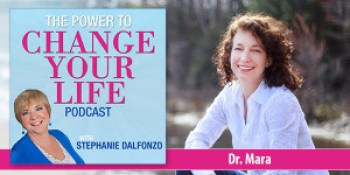 Power to Change your Life with Dr. Mara