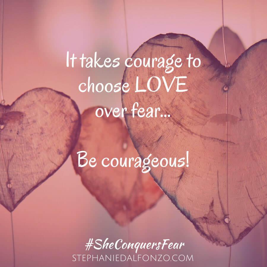 Choose Love Not Fear…