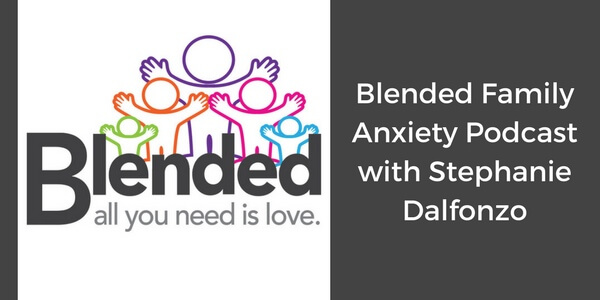 Blended Family Anxiety Podcast