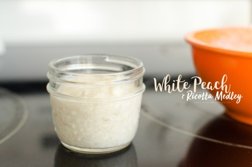 Peach Ricotta Medley - Baby Foods That Adults Want To Eat
