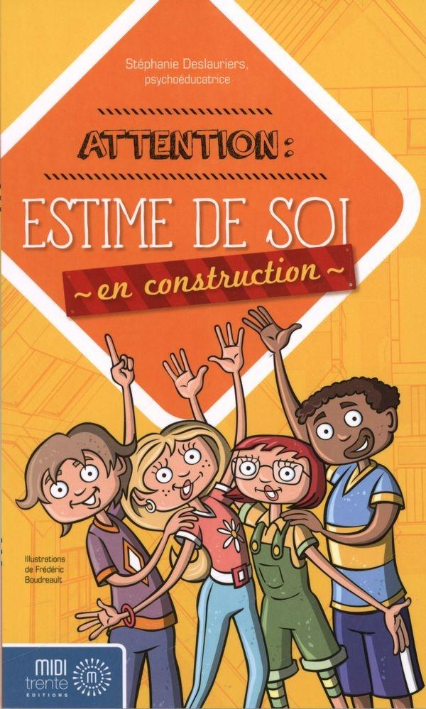 Attention: estime de soi en construction - Stéphanie Deslauriers