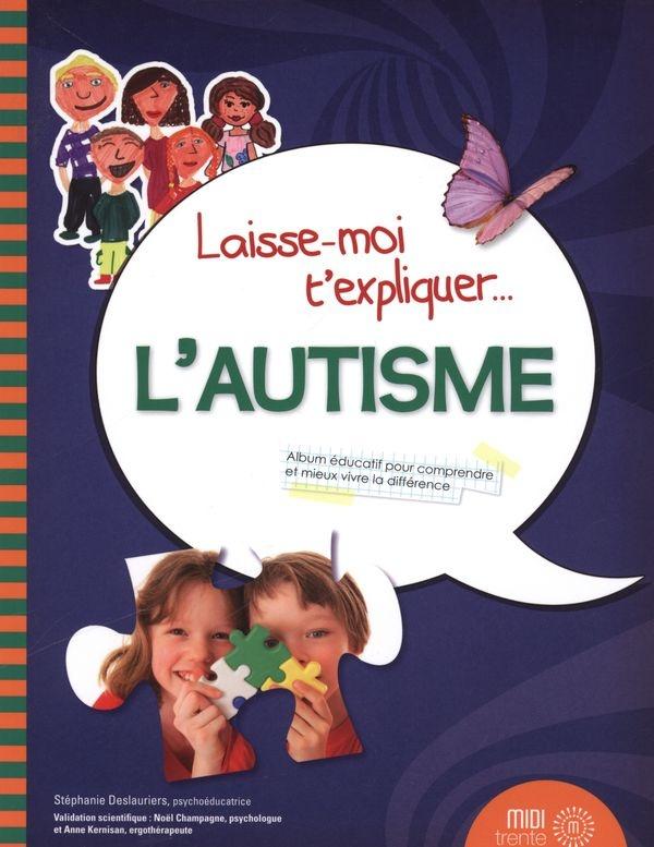 Laisse-moi t'expliquer l'autisme