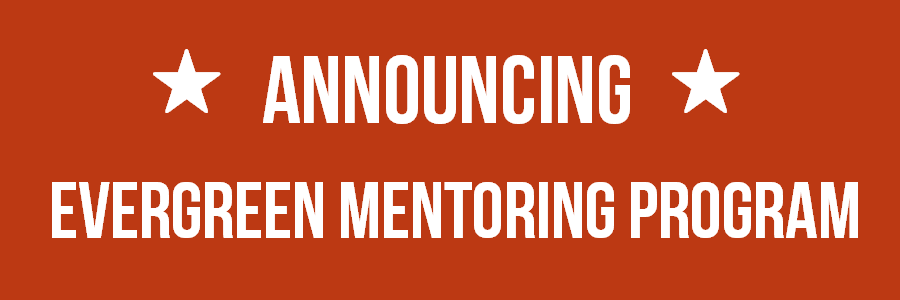 Announcing: The Evergreen Mentoring Program