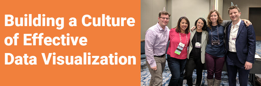 Building a Culture of Effective Data Visualization