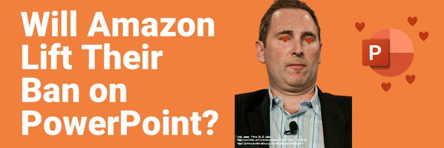 Will Amazon Lift Their Ban on PowerPoint?