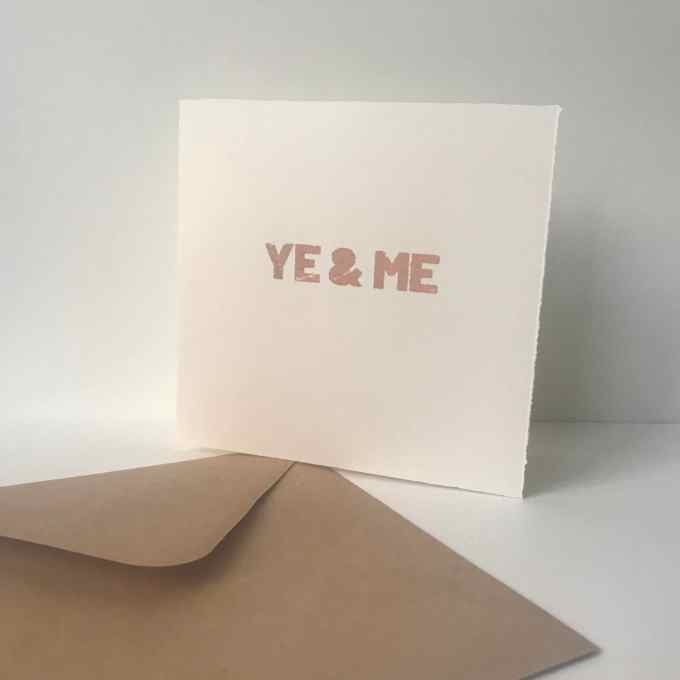 Greeting card that reads 'ye and me' in c