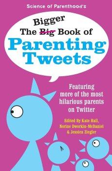 The Bigger Book of Parenting Tweets
