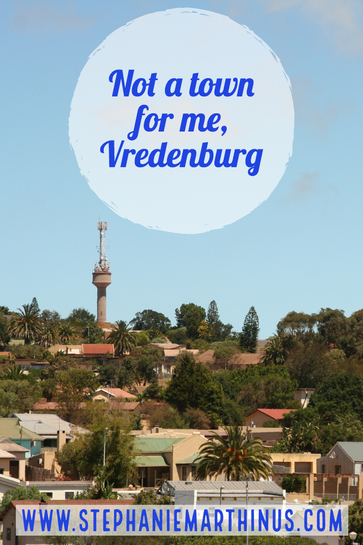 Not a town for me, Vredenburg