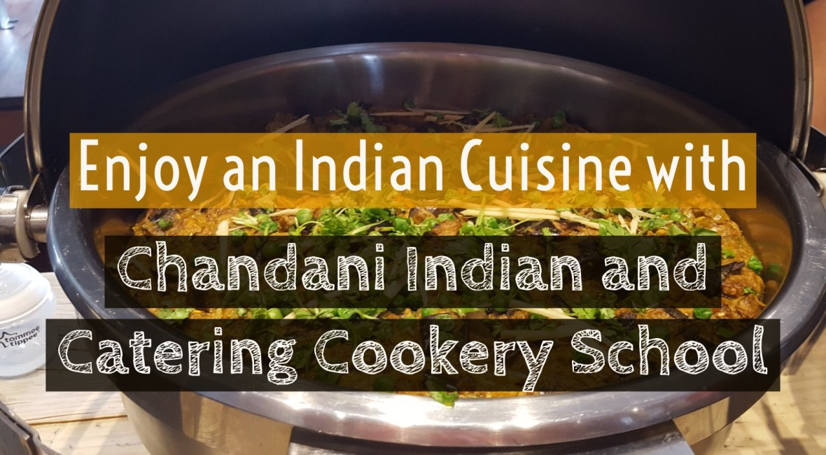 Enjoy an Indian Cuisine with Chandani Indian and Catering Cookery School