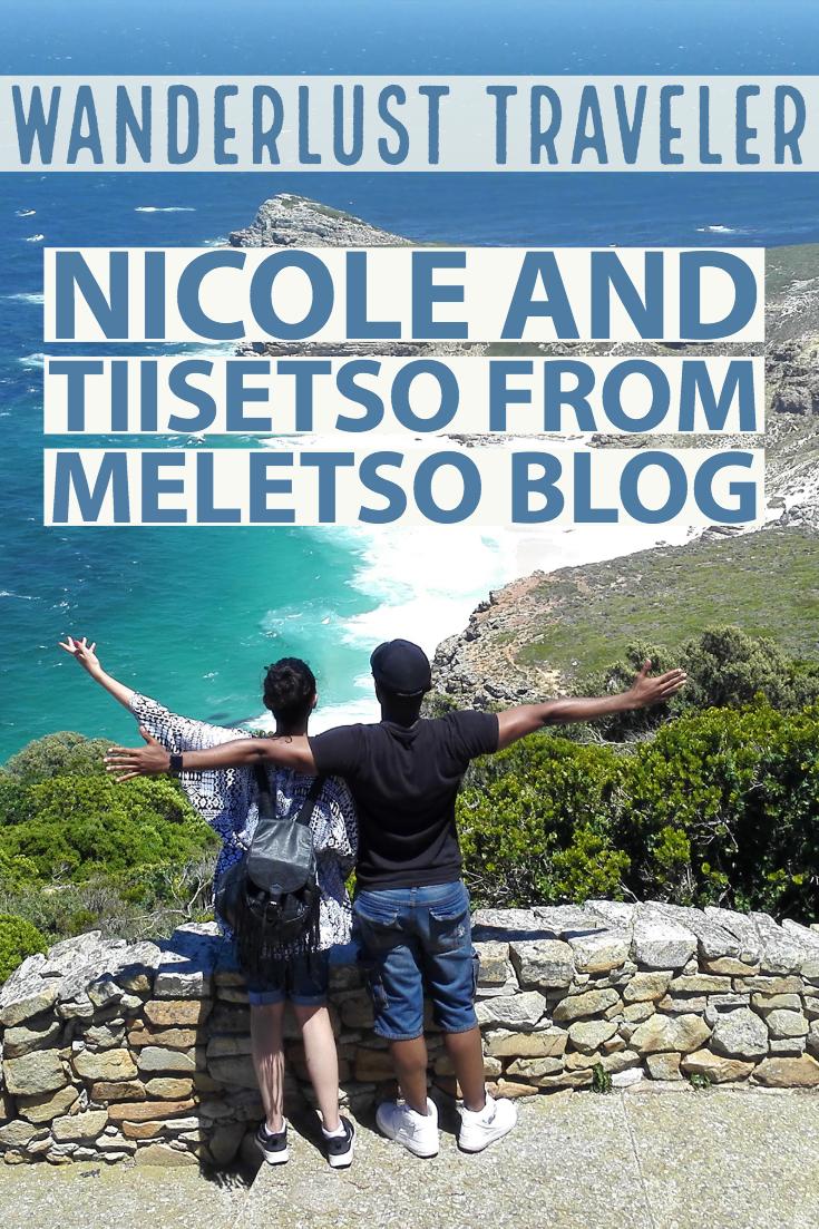 Wanderlust Traveler   Nicole and Tiisetso from Meletso Blog