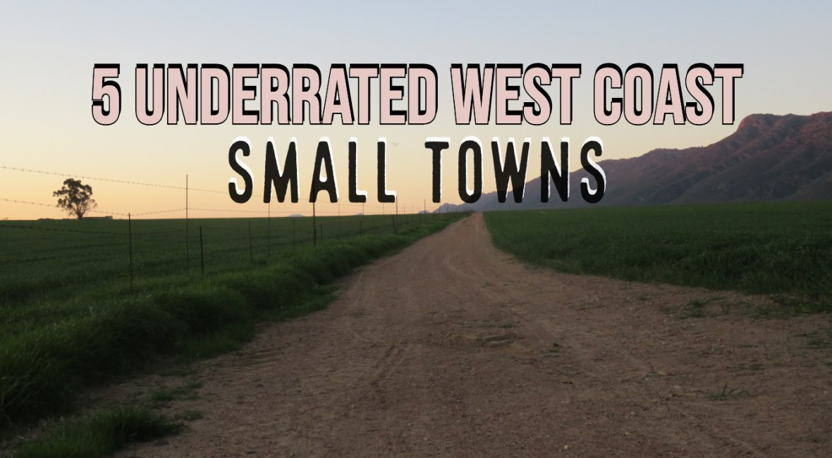 5 Underrated West Coast Small Towns